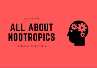 Low Carb Leader podcast - All About Nootropics with David Tomen