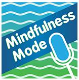Mindfulness Mode Podcast with David Tomen